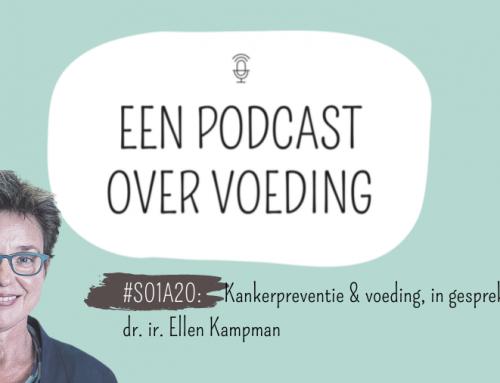 #S01A20: Kankerpreventie & voeding, in gesprek met prof. dr. ir. Ellen Kampman