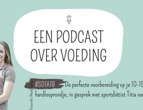 #S01A18: De perfecte voorbereiding op je 10-15km hardlooprondje, in gesprek met sportdiëtist Titia van der Stelt