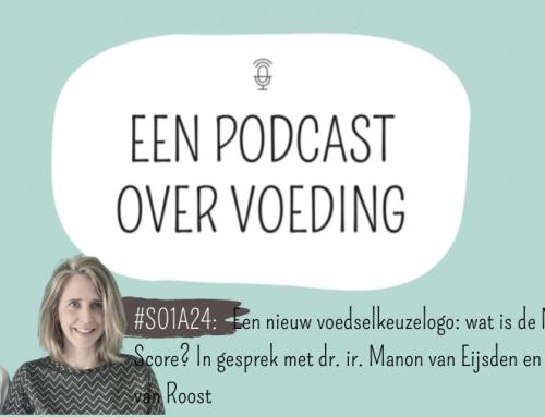 #S01A24: Een nieuw voedselkeuzelogo: wat is de Nutri-Score? In gesprek met dr. ir. Manon van Eijsden en ir. Michelle van Roost
