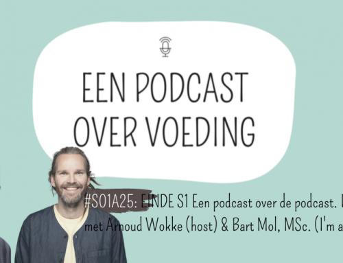 #S01A25: EINDE S1 Een podcast over de podcast. In gesprek met Arnoud Wokke (host) & Bart Mol, MSc. (I'm a Foodie)