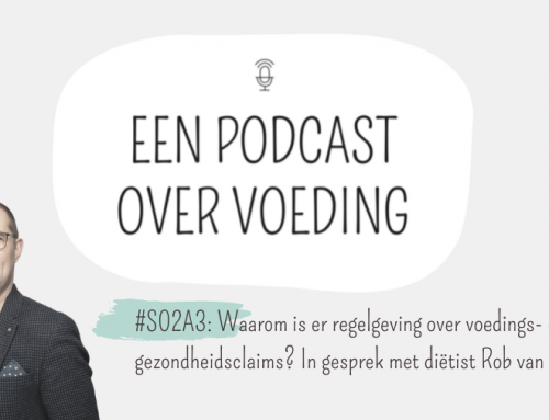 #S02A3: Waarom is er regelgeving over voedings- en gezondheidsclaims? In gesprek met diëtist Rob van Berkel